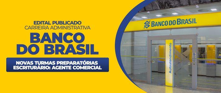SAIU O EDITAL DO BANCO BRASIL – NOVAS TURMAS