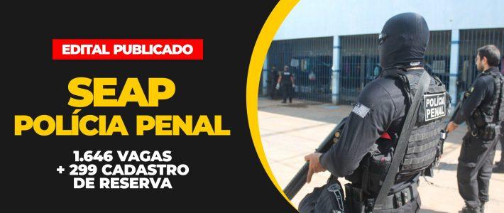 CONCURSO SEAP PA: PUBLICADO EDITAL COM 1.945 VAGAS DE POLICIAL PENAL